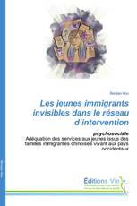 Les jeunes immigrants invisibles dans le réseau d'intervention