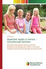 Aspectos legais e morais - Constituição familiar:
