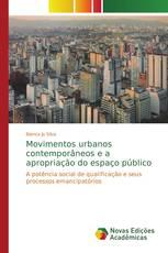 Movimentos urbanos contemporâneos e a apropriação do espaço público