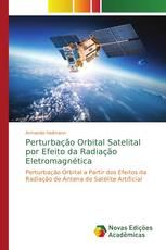 Perturbação Orbital Satelital por Efeito da Radiação Eletromagnética