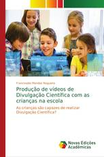 Produção de vídeos de Divulgação Científica com as crianças na escola