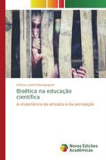 Bioética na educação científica