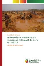 Problemática ambiental da mineração artesanal de ouro em Manica