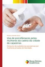 Uso de psicofámacos pelas mulheres da cadeia da cidade de cajazeiras