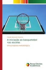 A iniciação ao basquetebol nas escolas