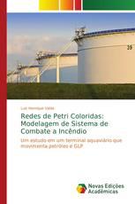 Redes de Petri Coloridas: Modelagem de Sistema de Combate a Incêndio
