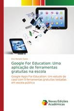 Google For Education: Uma aplicação de ferramentas gratuitas na escola