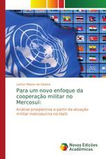 Para um novo enfoque da cooperação militar no Mercosul: