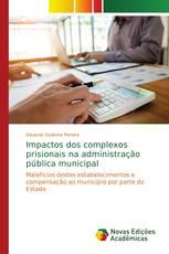 Impactos dos complexos prisionais na administração pública municipal
