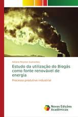 Estudo da utilização do Biogás como fonte renovável de energia