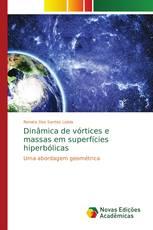 Dinâmica de vórtices e massas em superfícies hiperbólicas