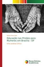 Educação nas Prisões para Mulheres em Brasília - DF