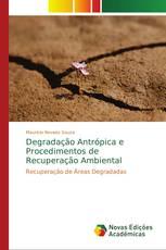 Degradação Antrópica e Procedimentos de Recuperação Ambiental