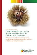 Caracterização da Fração Amilácea da Farinha de Castanha Portuguesa