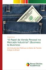 """""""O Papel da Venda Pessoal no Mercado Industrial"""" (Business to Business"""