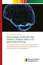 Publicidade no Mundo dos Games: Análise sobre o In-game Advertising.