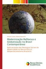 Modernização Reflexiva e Globalização no Brasil Contemporâneo