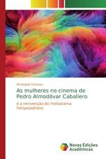 As mulheres no cinema de Pedro Almodóvar Caballero