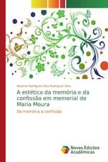 A estética da memória e da confissão em memorial de Maria Moura