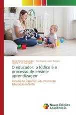 O educador, o lúdico e o processo de ensino-aprendizagem