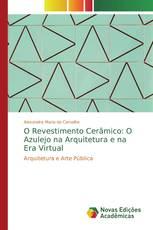 O Revestimento Cerâmico: O Azulejo na Arquitetura e na Era Virtual