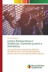 Justiça Restaurativa e Violências: Contexto Juvenil e Doméstico