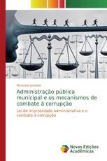 Administração pública municipal e os mecanismos de combate á corrupção