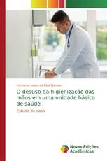 O desuso da higienização das mãos em uma unidade básica de saúde