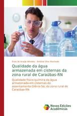 Qualidade da água armazenada em cisternas da zona rural de Caraúbas-RN
