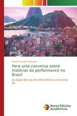 Para uma conversa sobre histórias da performance no Brasil