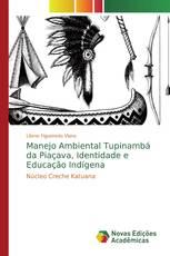 Manejo Ambiental Tupinambá da Piaçava, Identidade e Educação Indígena