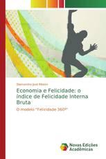 Economia e Felicidade: o índice de Felicidade Interna Bruta
