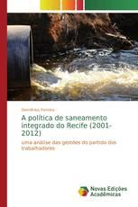 A política de saneamento integrado do Recife (2001-2012)