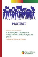 A arbitragem como parte integrante da convocação da greve