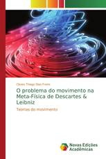 O problema do movimento na Meta-Física de Descartes & Leibniz