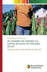 As relações de trabalho no cultivo do fumo em São João do sul