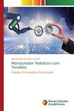 Manipulador Robótico com Tendões