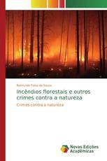 Incêndios florestais e outros crimes contra a natureza
