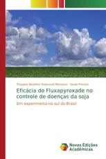 Eficácia do Fluxapyroxade no controle de doenças da soja