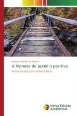 A hipnose do assédio positivo