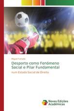 Desporto como Fenómeno Social e Pilar Fundamental