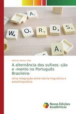 A alternância dos sufixos -ção e -mento no Português Brasileiro