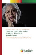Envelhecimento humano: estética, dilemas e diversidades