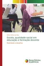 Escola, qualidade social em educação e formação docente