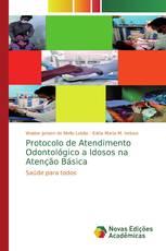 Protocolo de Atendimento Odontológico a Idosos na Atenção Básica
