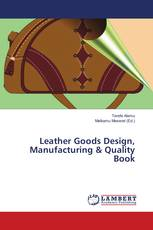 Leather Goods Design, Manufacturing & Quality Book