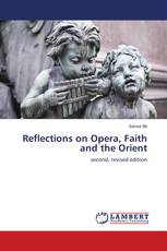 Reflections on Opera, Faith and the Orient