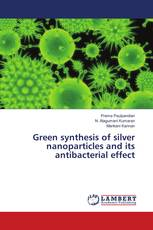 Green synthesis of silver nanoparticles and its antibacterial effect