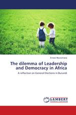 The dilemma of Leadership and Democracy in Africa