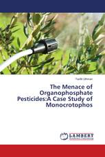 The Menace of Organophosphate Pesticides:A Case Study of Monocrotophos